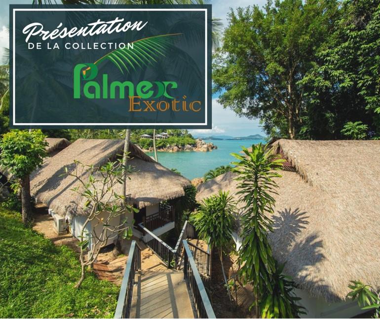La collection «Palmex Exotic»