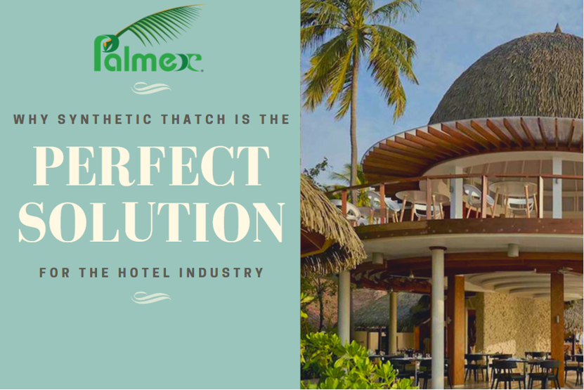 Why synthetic thatch is the perfect solution for the hotel industry